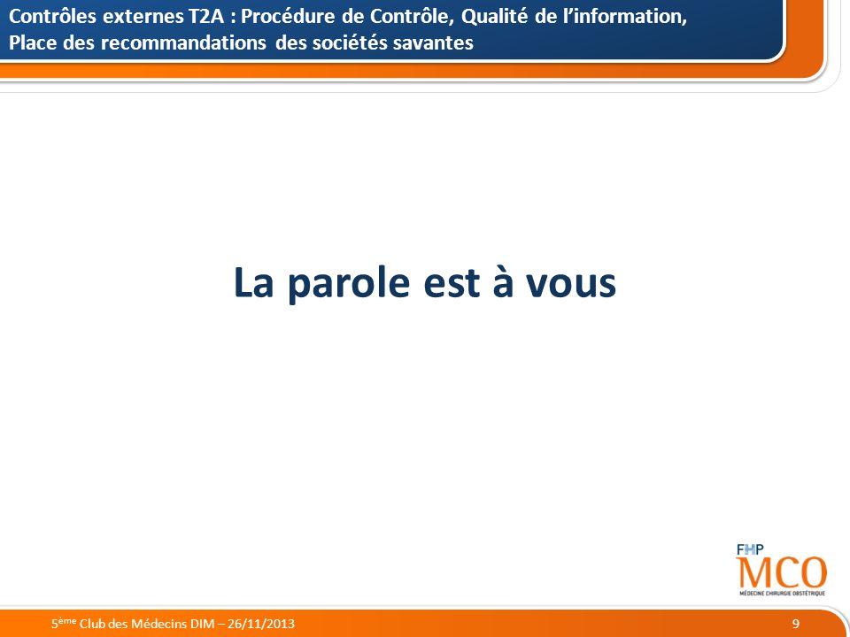 Contrôles externes T2A : Procédure de Contrôle, Qualité de l'information, Place des recommandations des sociétés savantes