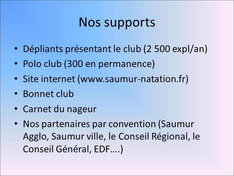 Nos supports Dépliants présentant le club (2 500 expl/an)