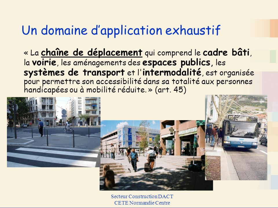 Un domaine d'application exhaustif