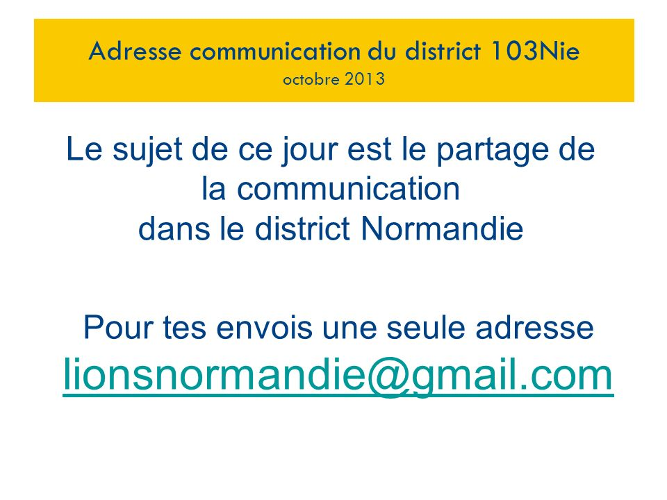 Adresse communication du district 103Nie octobre 2013