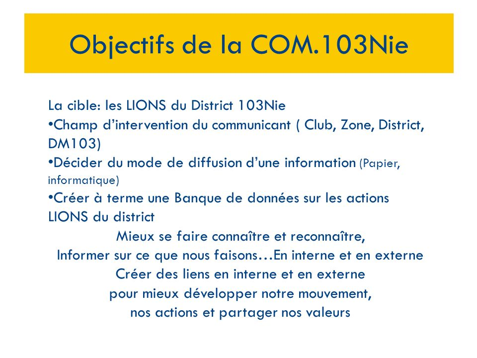 Objectifs de la COM.103Nie La cible: les LIONS du District 103Nie