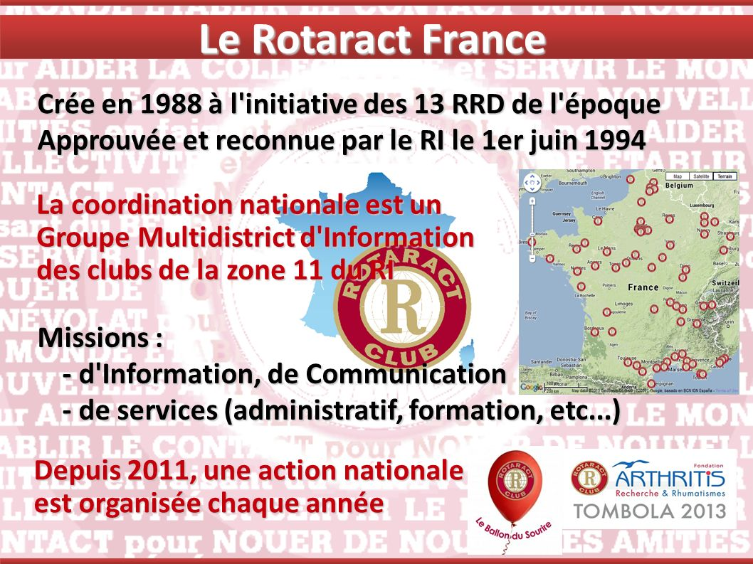 Le Rotaract France Crée en 1988 à l initiative des 13 RRD de l époque