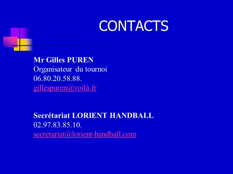 CONTACTS Mr Gilles PUREN Organisateur du tournoi 06.80.20.58.88.
