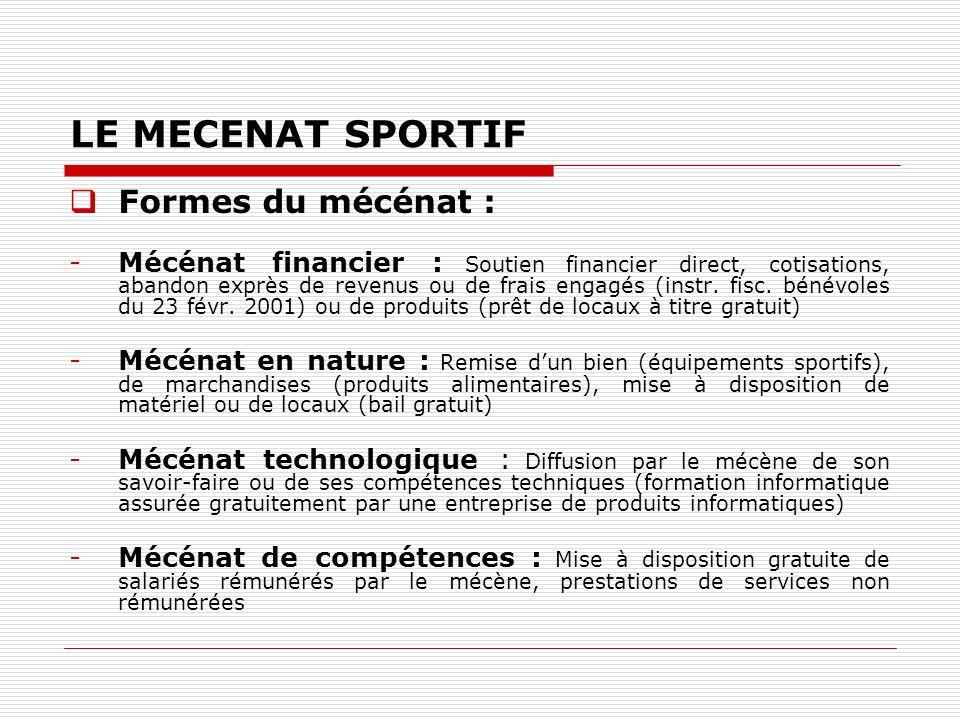LE MECENAT SPORTIF Formes du mécénat :