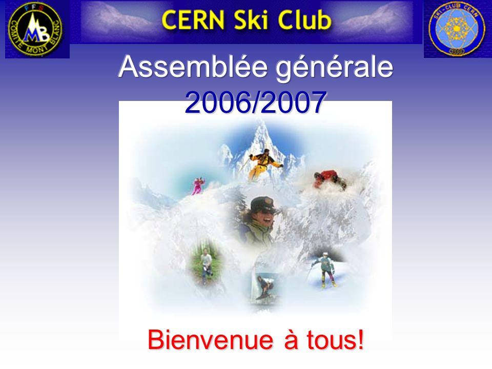 Assemblée générale 2006/2007 Bienvenue à tous!
