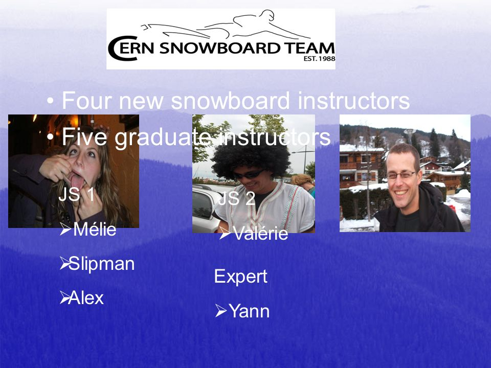 Four new snowboard instructors Five graduate instructors