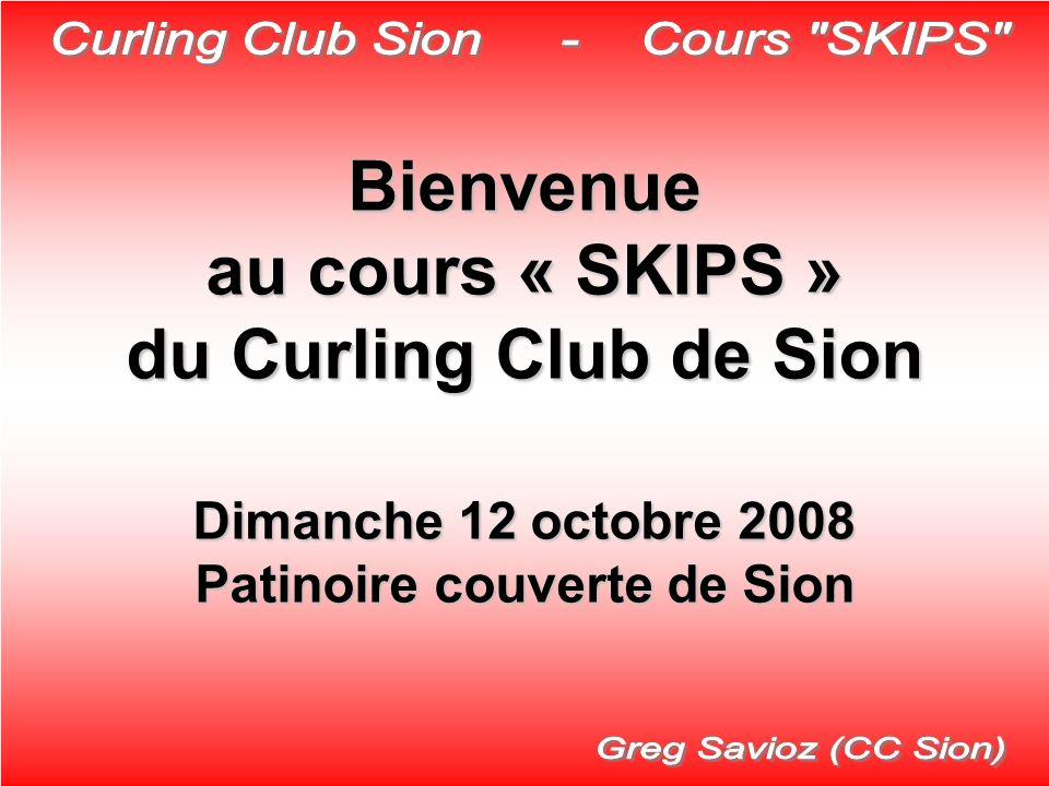 Bienvenue au cours « SKIPS » du Curling Club de Sion
