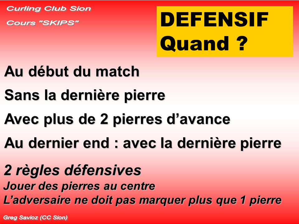 DEFENSIF Quand Curling Club Sion Cours SKIPS