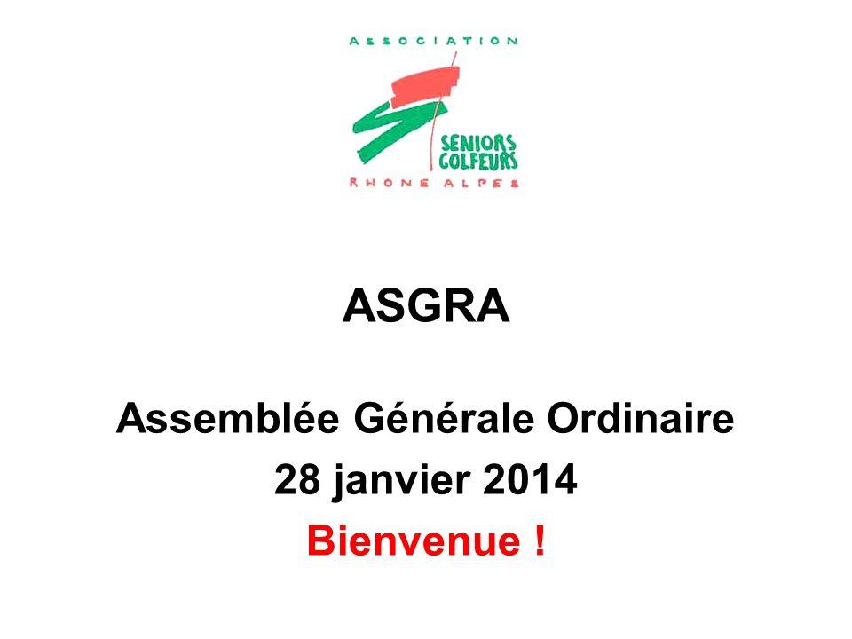 Assemblée Générale Ordinaire 28 janvier 2014 Bienvenue !