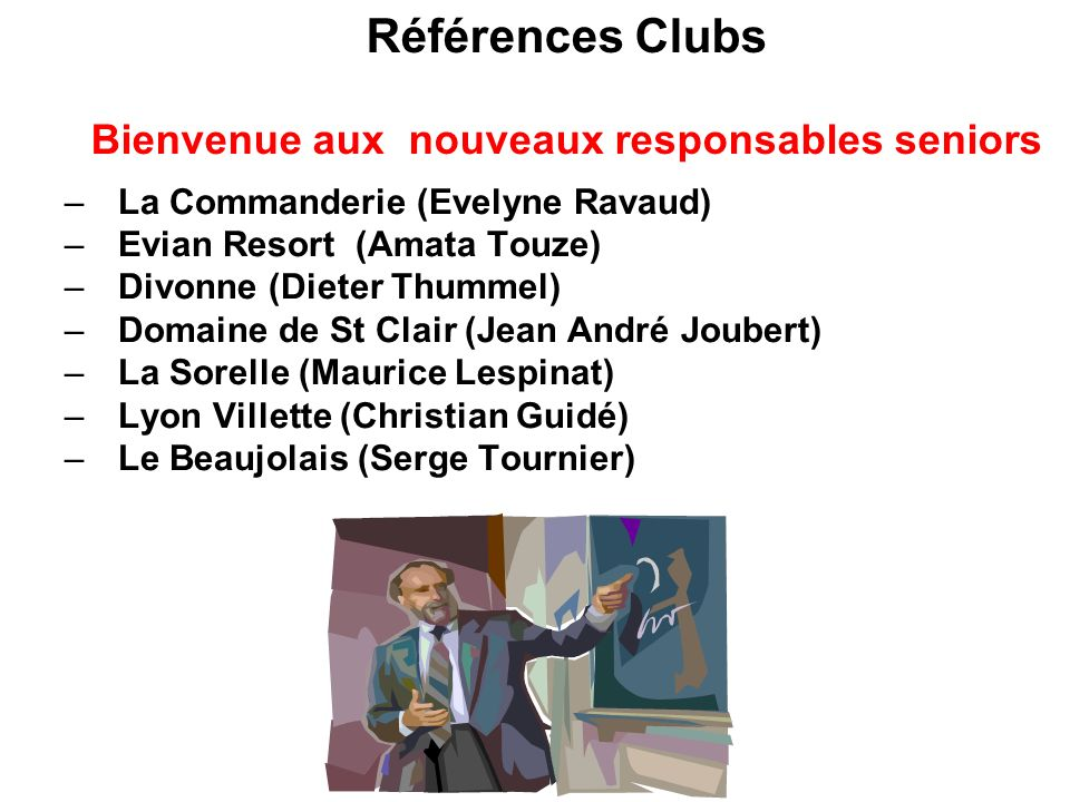 Références Clubs Bienvenue aux nouveaux responsables seniors