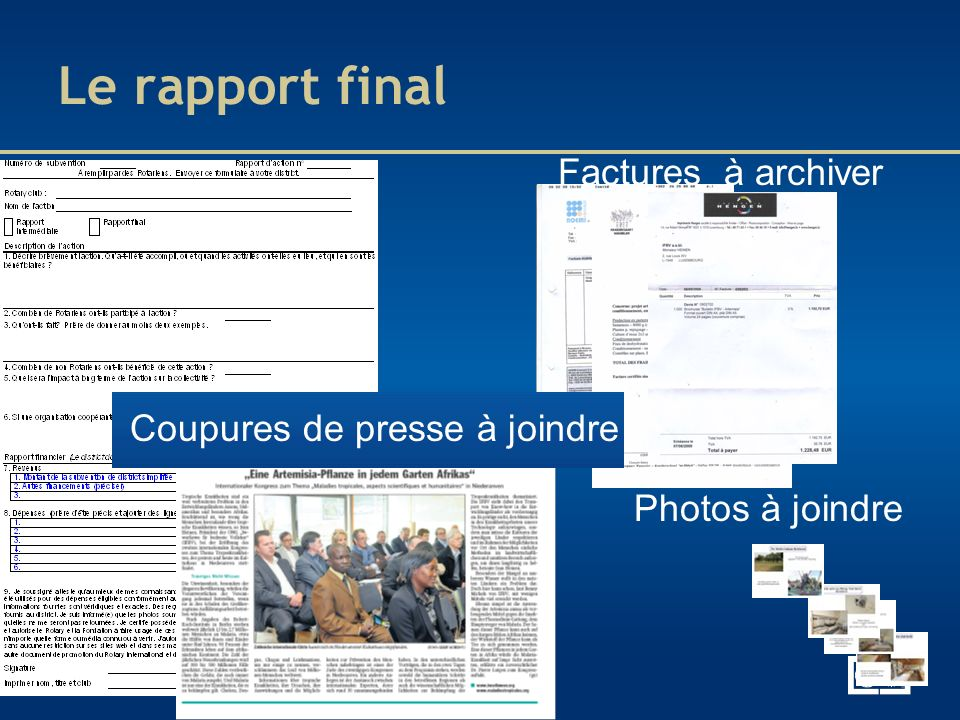 Le rapport final Factures à archiver Coupures de presse à joindre