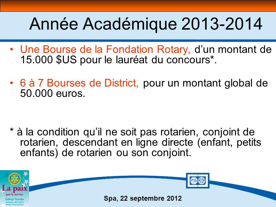 Année Académique 2013-2014 Une Bourse de la Fondation Rotary, d'un montant de 15.000 $US pour le lauréat du concours*.