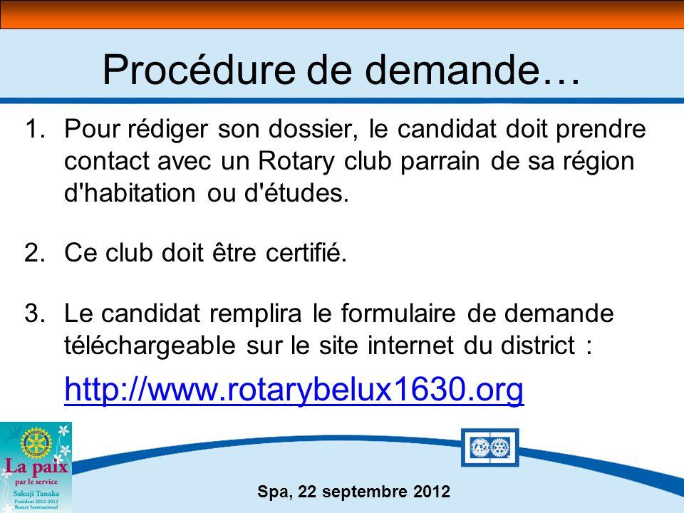 Procédure de demande… Pour rédiger son dossier, le candidat doit prendre contact avec un Rotary club parrain de sa région d habitation ou d études.