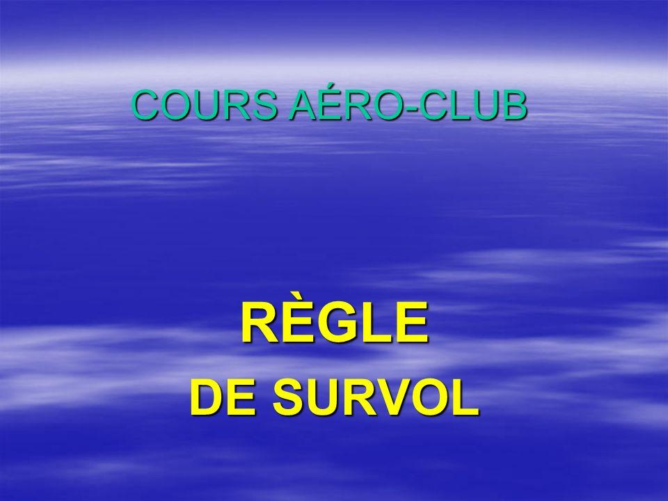 COURS AÉRO-CLUB RÈGLE DE SURVOL