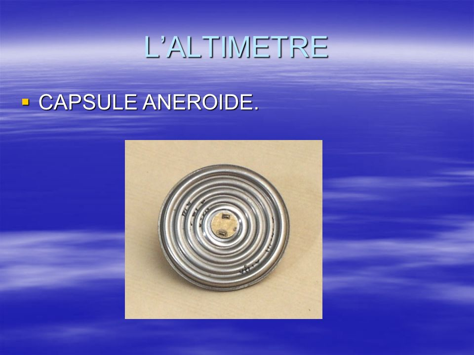 L'ALTIMETRE CAPSULE ANEROIDE.