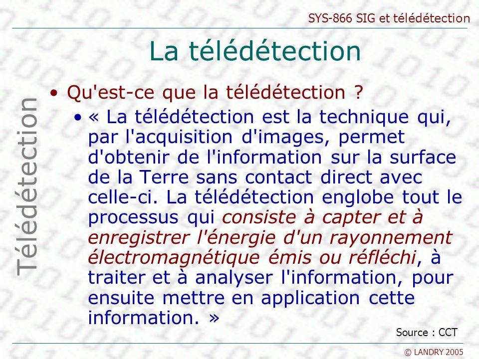 La télédétection Télédétection Qu est-ce que la télédétection