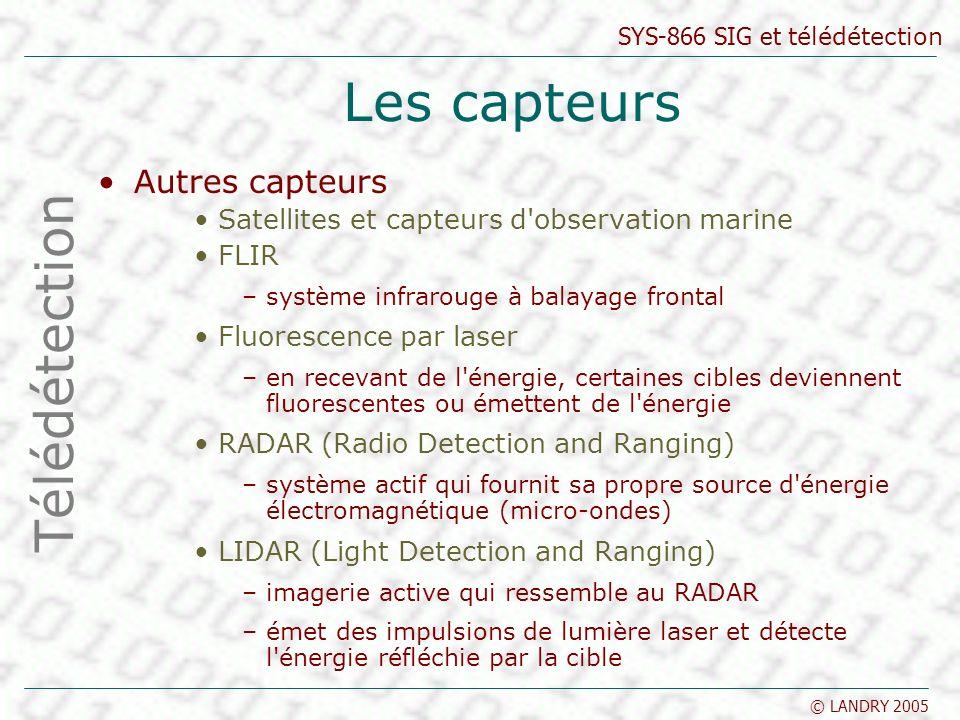 Les capteurs Télédétection Autres capteurs