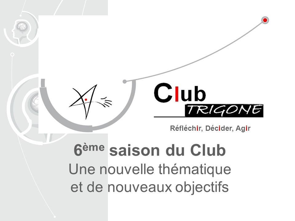 6ème saison du Club Une nouvelle thématique et de nouveaux objectifs