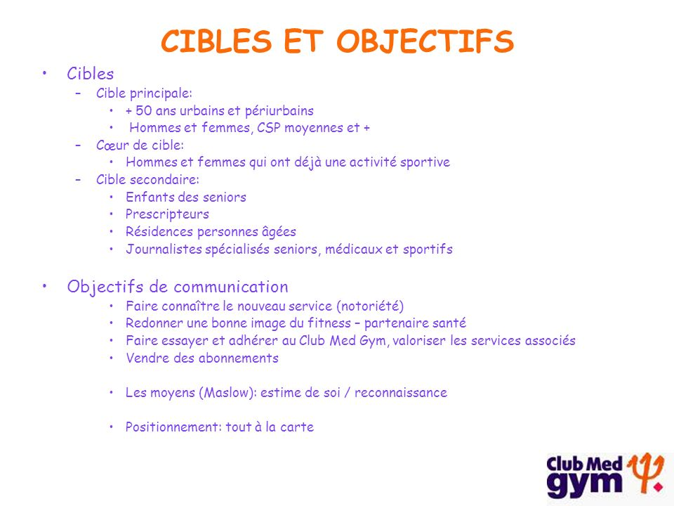 CIBLES ET OBJECTIFS Cibles Objectifs de communication