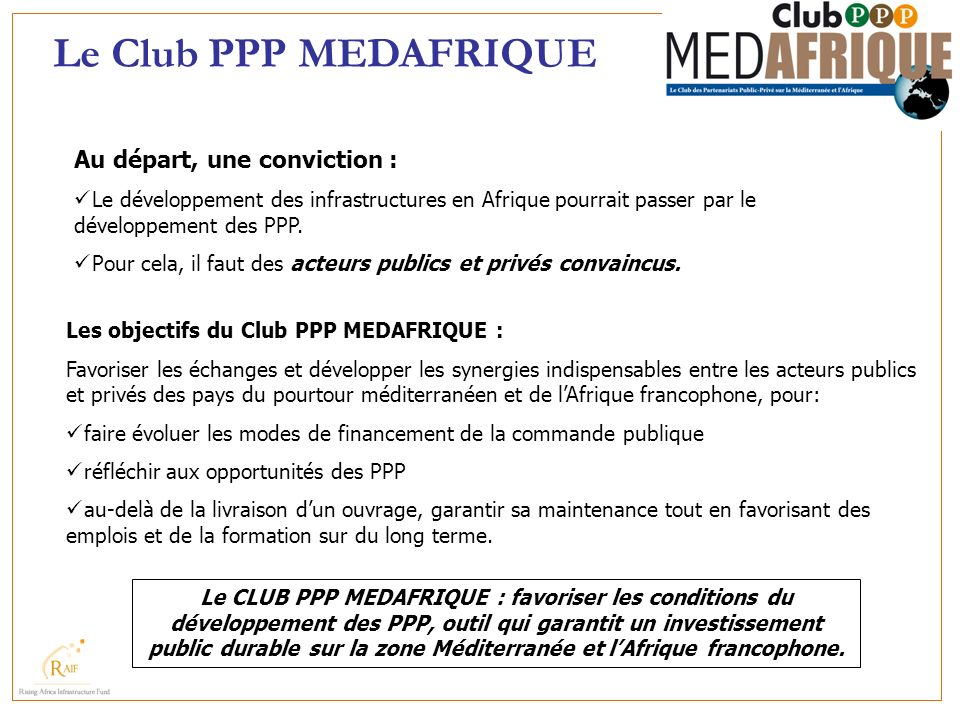 Le Club PPP MEDAFRIQUE Au départ, une conviction :