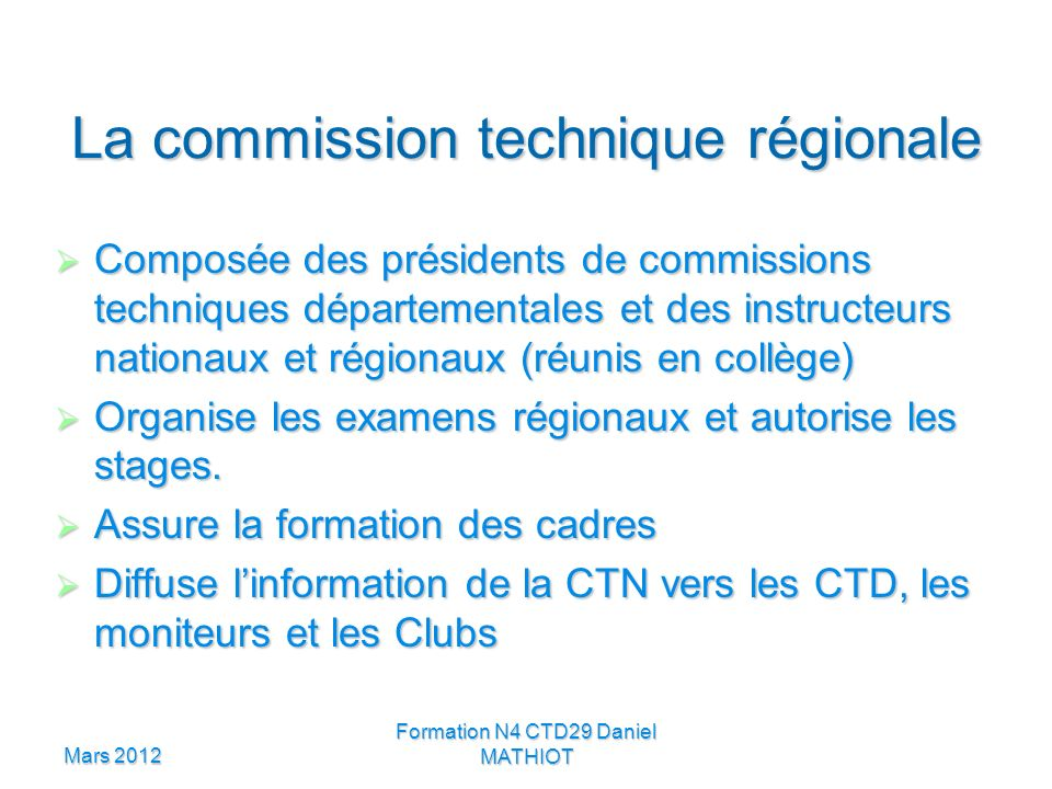 La commission technique régionale