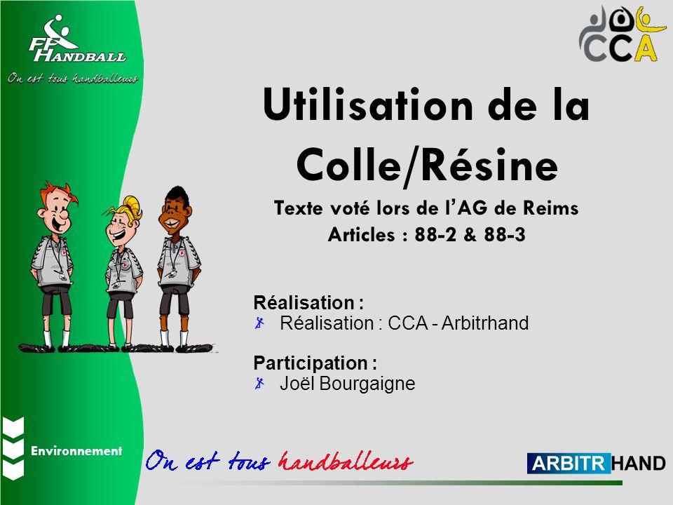 Utilisation de la Colle/Résine Texte voté lors de l'AG de Reims Articles : 88-2 & 88-3