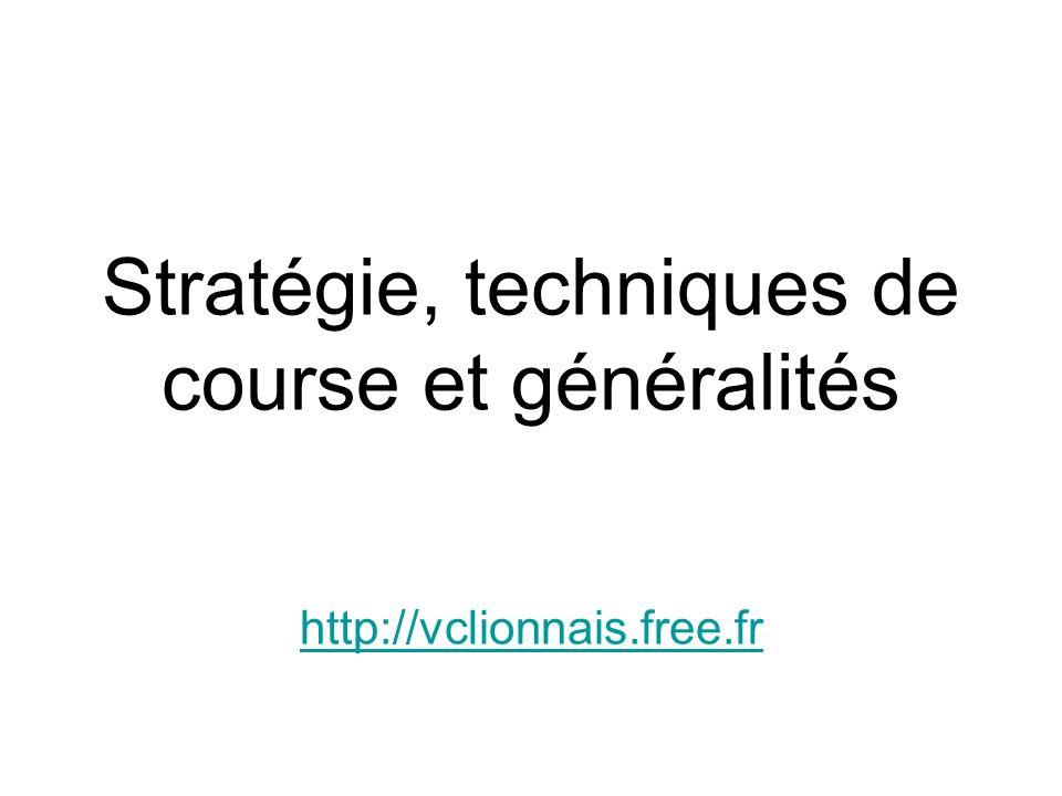Stratégie, techniques de course et généralités