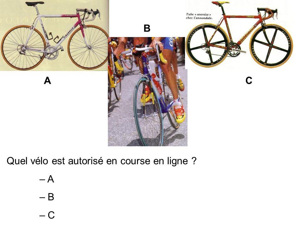 B A C Quel vélo est autorisé en course en ligne – A – B – C