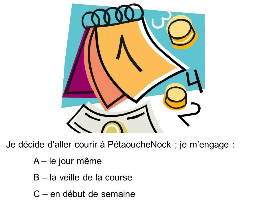 Je décide d'aller courir à PétaoucheNock ; je m'engage :
