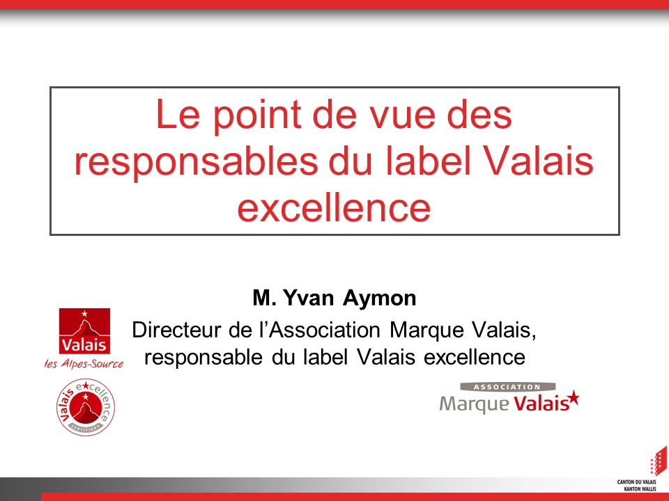 Le point de vue des responsables du label Valais excellence
