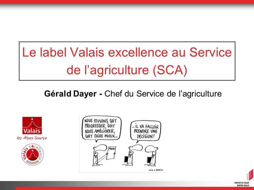 Le label Valais excellence au Service de l'agriculture (SCA)