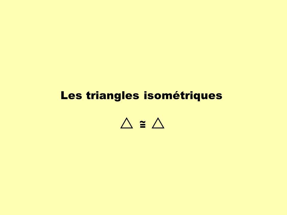 Les triangles isométriques