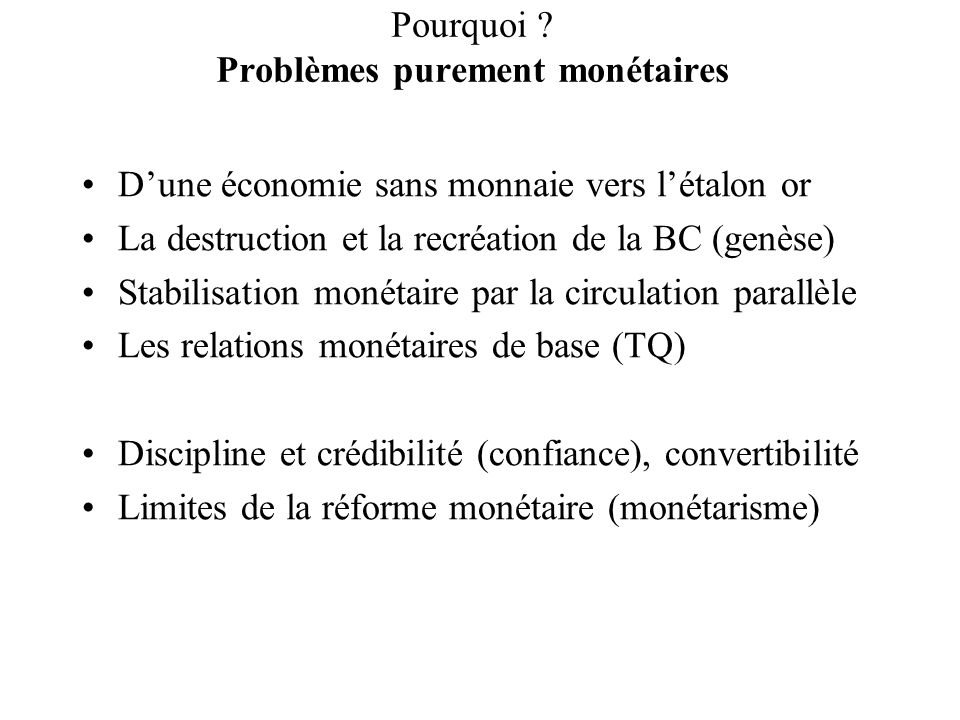Pourquoi Problèmes purement monétaires