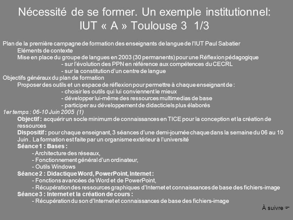 Nécessité de se former. Un exemple institutionnel: IUT « A » Toulouse 3 1/3