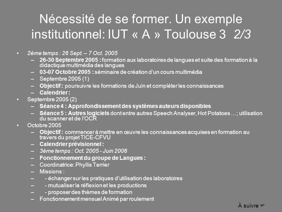Nécessité de se former. Un exemple institutionnel: IUT « A » Toulouse 3 2/3
