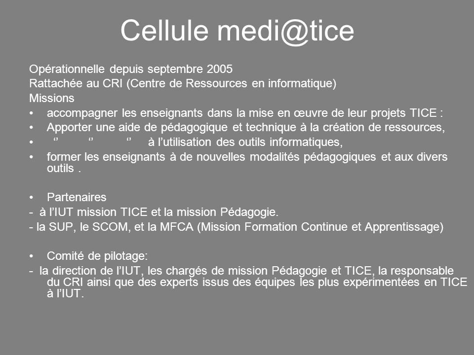 Cellule medi@tice Opérationnelle depuis septembre 2005