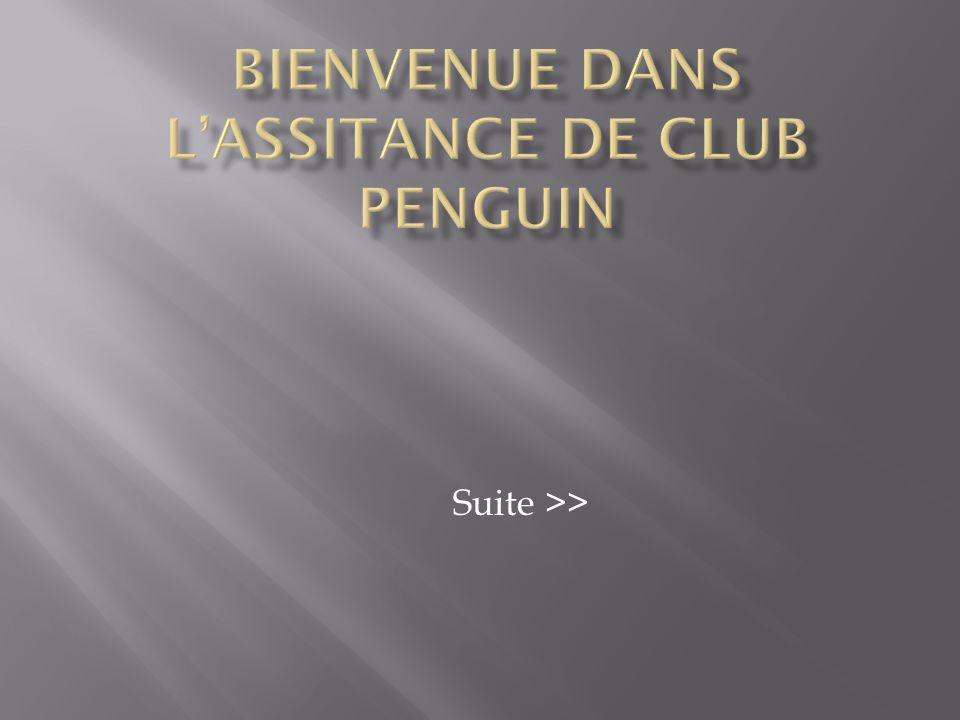 Bienvenue dans l'assitance de Club Penguin