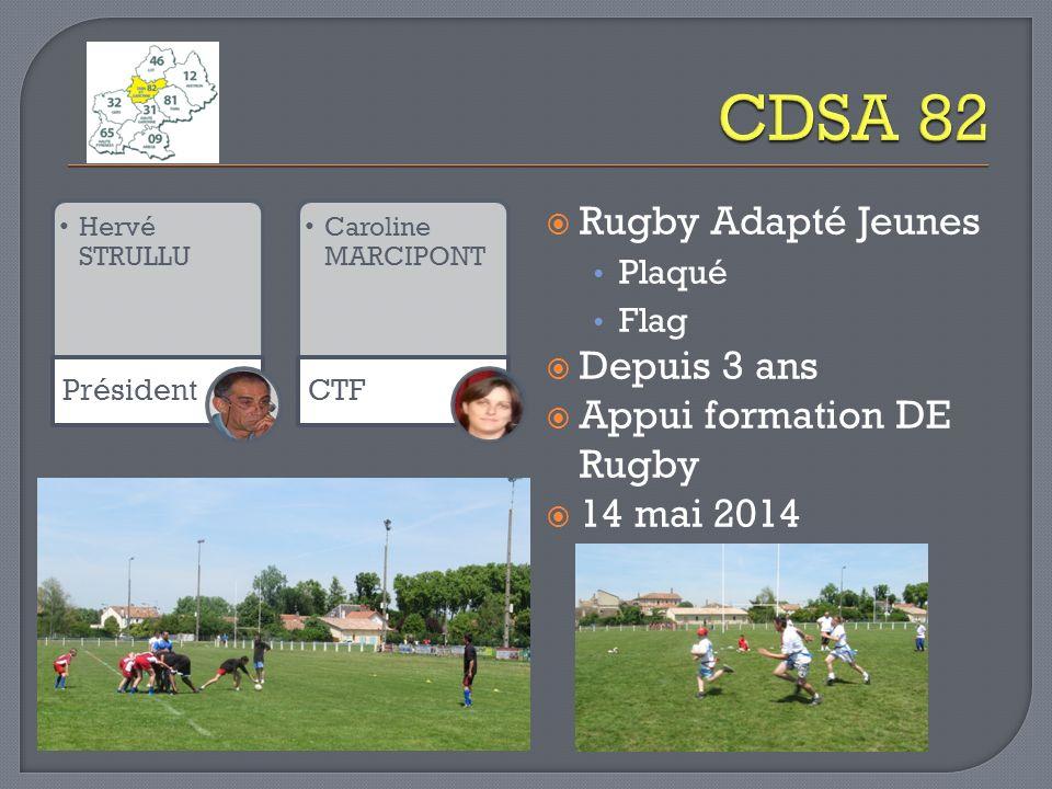 CDSA 82 Rugby Adapté Jeunes Depuis 3 ans Appui formation DE Rugby
