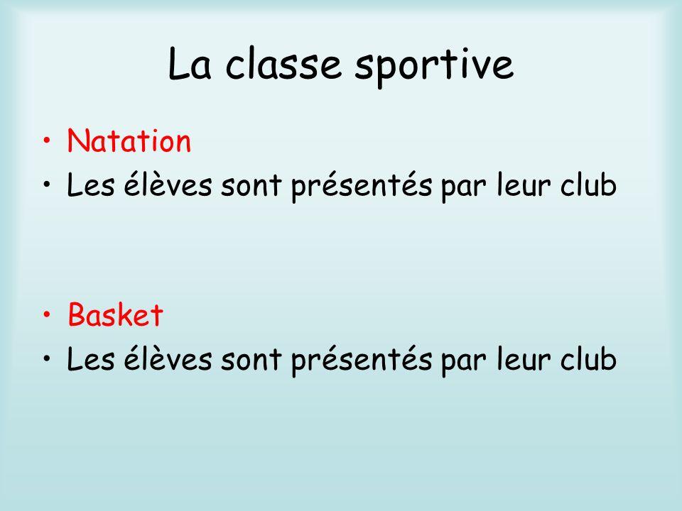 La classe sportive Natation Les élèves sont présentés par leur club