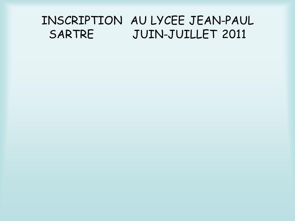 INSCRIPTION AU LYCEE JEAN-PAUL SARTRE JUIN-JUILLET 2011