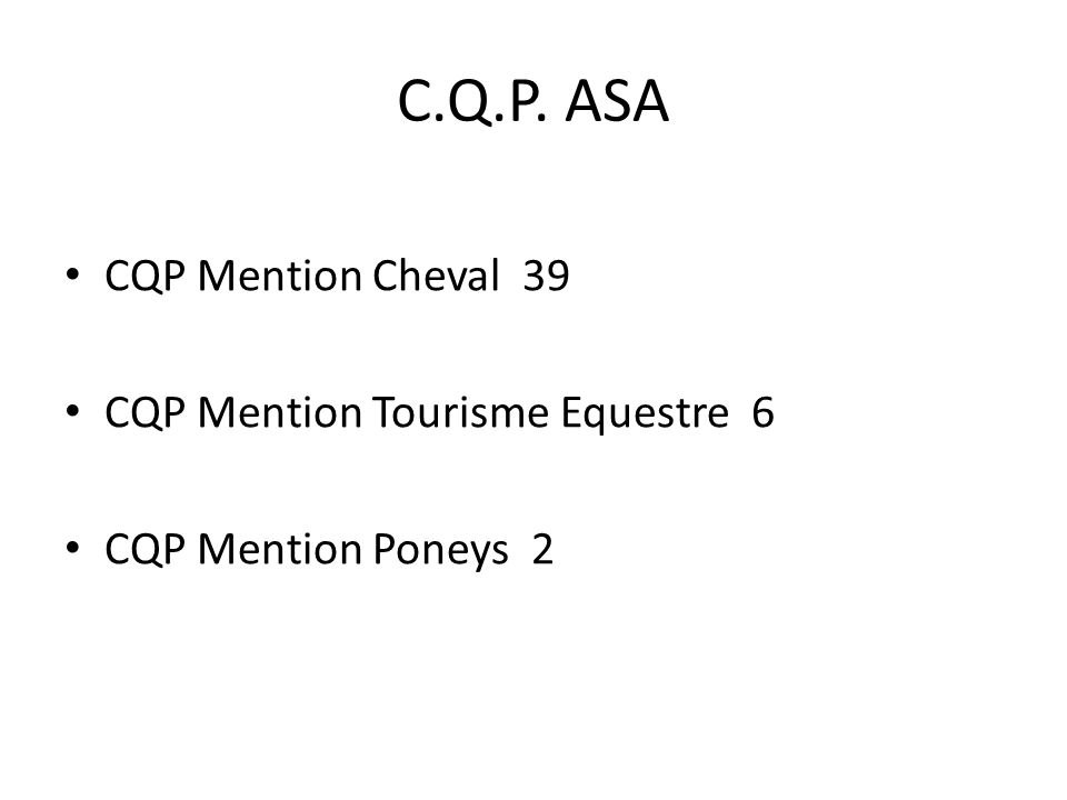 C.Q.P. ASA CQP Mention Cheval 39 CQP Mention Tourisme Equestre 6
