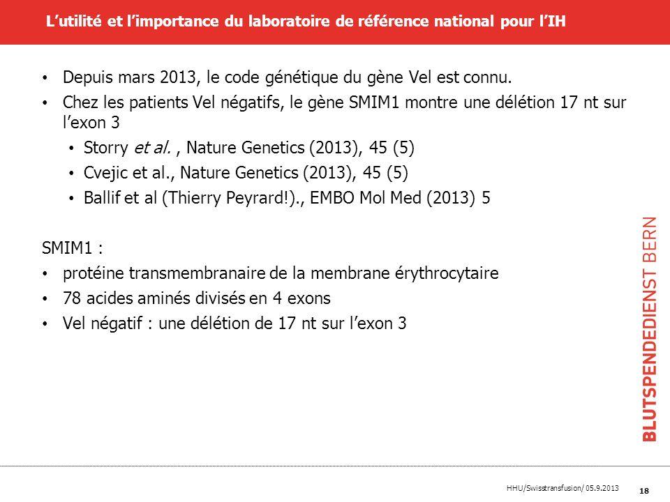 Depuis mars 2013, le code génétique du gène Vel est connu.
