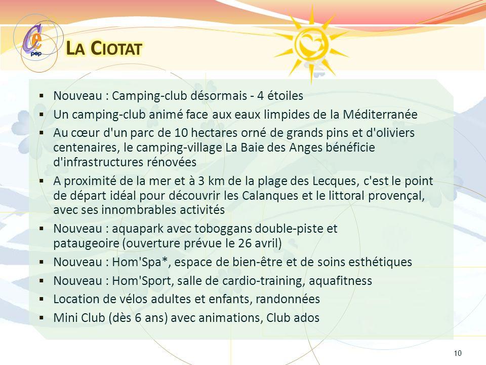 e C La Ciotat Nouveau : Camping-club désormais - 4 étoiles
