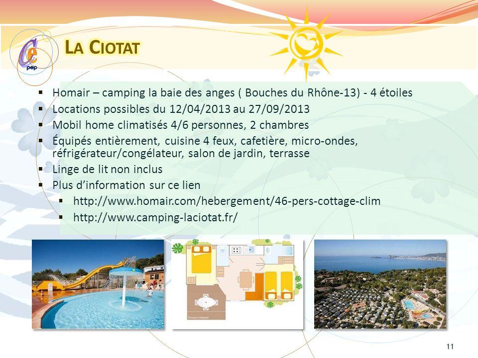 La Ciotat pep. e. C. Homair – camping la baie des anges ( Bouches du Rhône-13) - 4 étoiles. Locations possibles du 12/04/2013 au 27/09/2013.