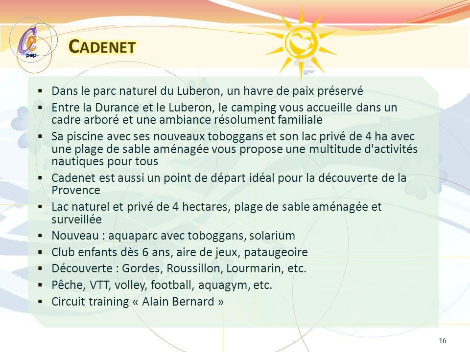 e C Cadenet Dans le parc naturel du Luberon, un havre de paix préservé