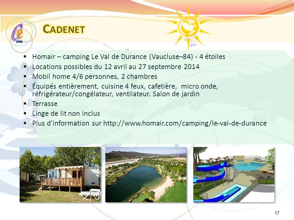 Cadenet pep. e. C. Homair – camping Le Val de Durance (Vaucluse–84) - 4 étoiles. Locations possibles du 12 avril au 27 septembre 2014.