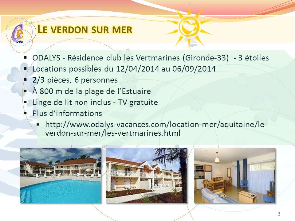 Le verdon sur mer pep. e. C. ODALYS - Résidence club les Vertmarines (Gironde-33) - 3 étoiles. Locations possibles du 12/04/2014 au 06/09/2014.