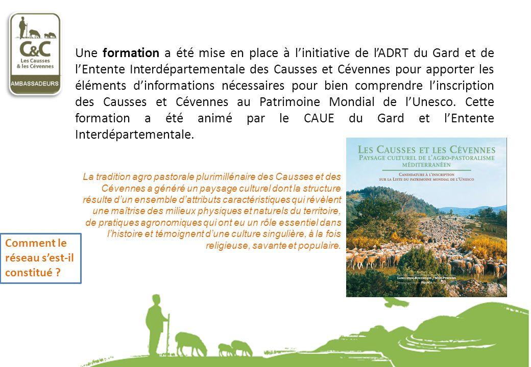 Une formation a été mise en place à l'initiative de l'ADRT du Gard et de l'Entente Interdépartementale des Causses et Cévennes pour apporter les éléments d'informations nécessaires pour bien comprendre l'inscription des Causses et Cévennes au Patrimoine Mondial de l'Unesco. Cette formation a été animé par le CAUE du Gard et l'Entente Interdépartementale.