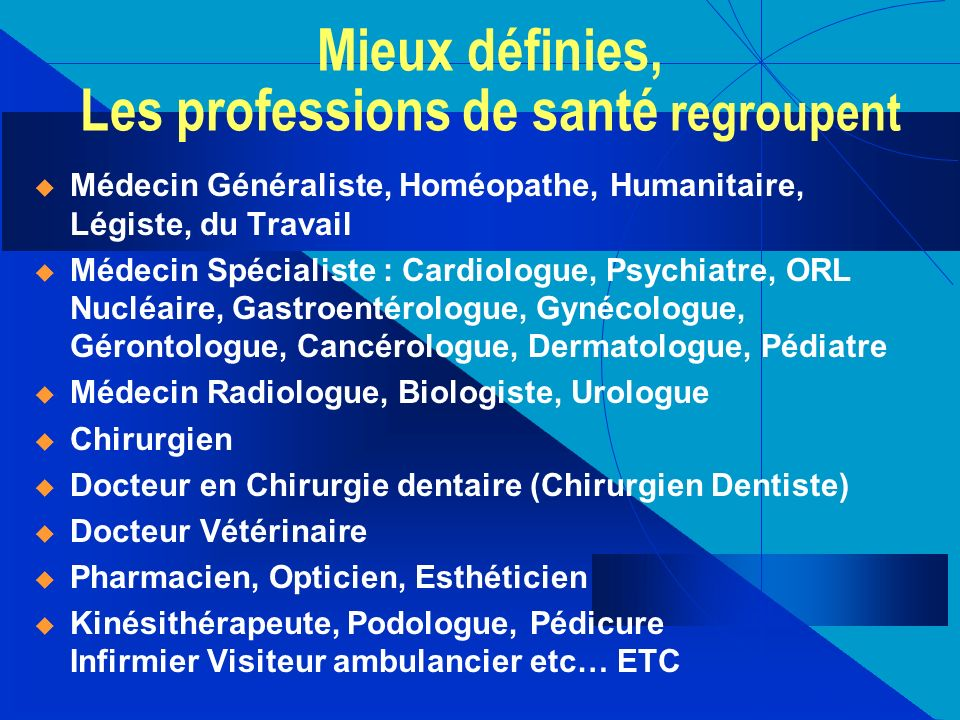 Mieux définies, Les professions de santé regroupent