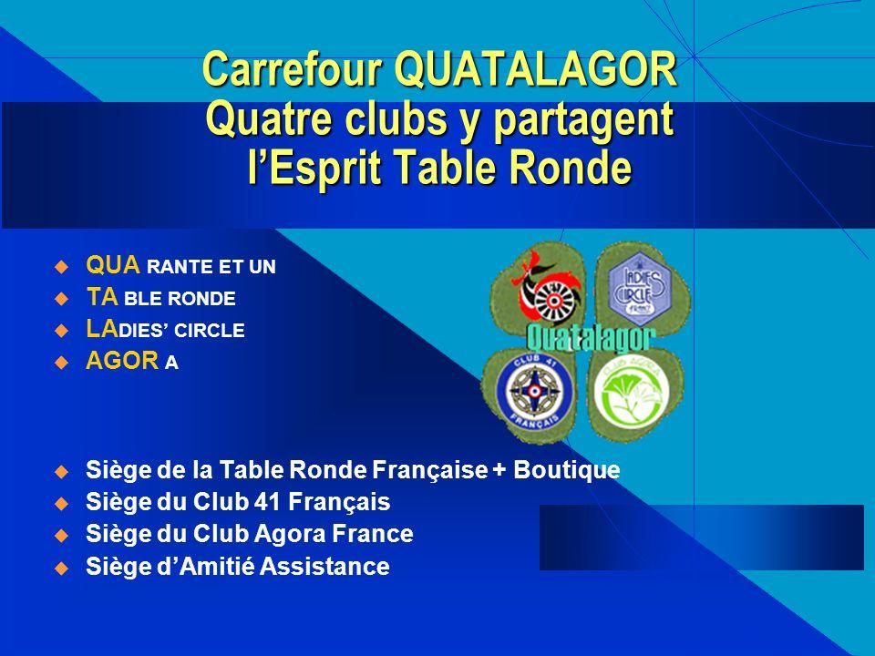 Carrefour QUATALAGOR Quatre clubs y partagent l'Esprit Table Ronde